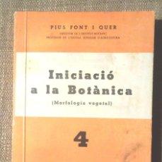Libros antiguos: INICIACIÓ A LA BOTÀNICA (MORFOLOGIA VEGETAL) 1938 PIUS FONT I QUER BIBLIOTECA DEL PAGÈS 4, SECCIÓ I . Lote 99504399