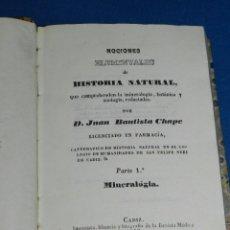 Libros antiguos: (MF) NOCIONES ELEMENTALES DE HISTORIA NATURAL MINERALOGIA , ZOOLOGIA Y BOTANICA , CADIZ 1843. Lote 99672655