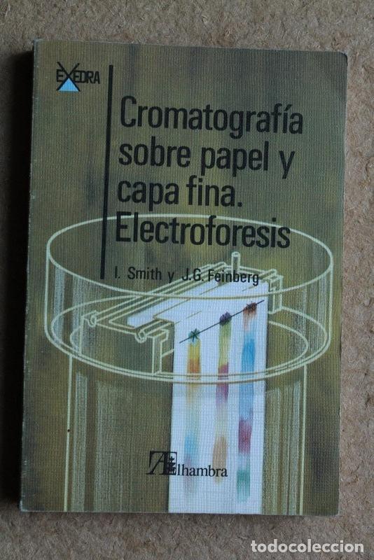 CROMATOGRAFÍA MODERNA SOBRE PAPEL Y CAPA FINA. ELECTROFORESIS. SMITH (I.), FEINBERG (J.G.) (Libros Antiguos, Raros y Curiosos - Ciencias, Manuales y Oficios - Física, Química y Matemáticas)