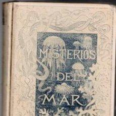 Libros antiguos: LOS MISTERIOS DEL MAR, COMPILACIÓN POR MANUEL ARANDA Y SAN JUAN.. Lote 99736759