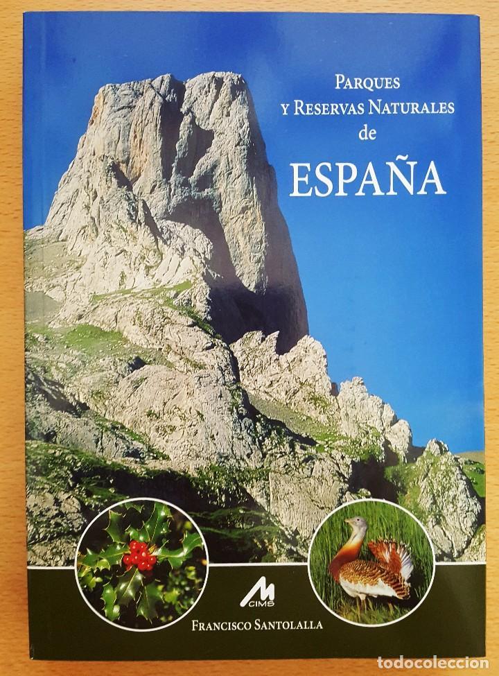 PARQUES Y RESERVAS NATURALES DE ESPAÑA . AUTOR: FRANCISCO SANTOLALLA (Libros Antiguos, Raros y Curiosos - Ciencias, Manuales y Oficios - Biología y Botánica)