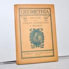Libros antiguos: GEOMETRÍA POR S.T.J. - PRIMERO Y SEGUNDO GRADOS - 1929. Lote 99907251