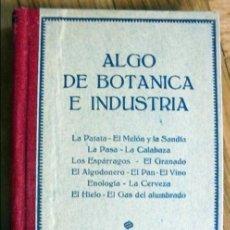 Libros antiguos: ALGO DE BOTANICA E INDUSTRIA--V.V.A.A.- BIBLIOTECA MIRALLES--APROX. 1905. Lote 100445799