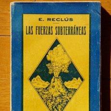 Libros antiguos: LAS FUERZAS SUBTERRÁNEAS - ELISEO RECLÚS - EDICIONES JUAN PASTOR, VALENCIA 1939. Lote 100649463