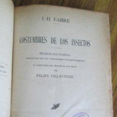 Libros antiguos: CONSTUMBRES DE LOS INSECTOS - POR J. H. FABRE - EDIT. CALPE 1920 CON LÁMINAS A B/N. Lote 100741791
