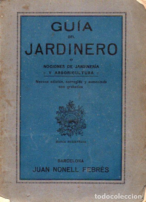 NONELL : GUÍA DEL JARDINERO (IMP. TASSO, S.F.) (Libros Antiguos, Raros y Curiosos - Ciencias, Manuales y Oficios - Bilogía y Botánica)