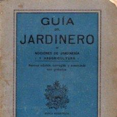 Libros antiguos: NONELL : GUÍA DEL JARDINERO (IMP. TASSO, S.F.). Lote 187424572