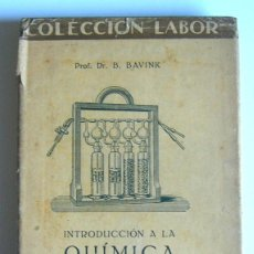 Libros antiguos: INTRODUCCION A LA QUIMICA ORGANICA - B. BAVINK - EDITORIAL LABOR. 1929. Lote 101180487
