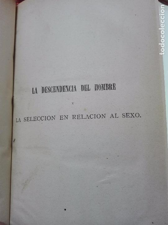 Libros antiguos: LA DESCENDENCIA DEL HOMBRE Y LA SELECCIÓN EN RELACION AL SEXO - CHARLES DARWIN - MADRID - 1885 - - Foto 2 - 101275599