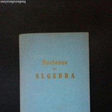 Libros antiguos: NOCIONES DE ALGEBRA, EDICIONES BRUÑO 1966. Lote 101351339