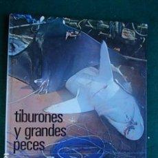 Libros antiguos: TIBURONES Y GRANDES PECES. Lote 101599871