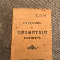 Libros antiguos: EXERCICES DE GEOMETRIE DESCRIPTIVE (H.1920?) TEXTOS EN FRANCÉS. Lote 101945200