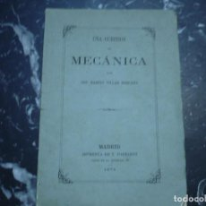 Libros antiguos: UNA CUESTION DE MECANICA MARTIN VILLAR REQUENA 1874 MADRID ----UNICO A LA VENTA ----. Lote 101948499