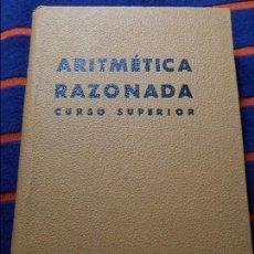 Libros antiguos: ARITMETICA RAZONADA. CURSO SUPERIOR. EDICIONES BRUÑO. TAPA DURA. 544 PAGINAS. 540 GRAMOS.. Lote 102238847