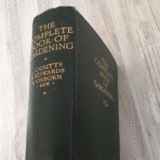 Libros antiguos: THE COMPLETE BOOK OF GARDENING (1931, SEGUNDA IMPRESIÓN) - COMPLETO LIBRO DE JARDINERÍA, ILUSTRADO. Lote 102340063