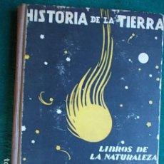 Libros antiguos: HISTORIA DE LA TIERRA 1.933. Lote 102596623