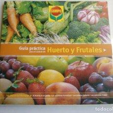 Libros antiguos: LIBRO GUIA PRÁCTICA DEL HUERTO Y FRUTALES. Lote 102994483
