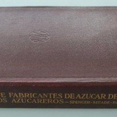 Libros antiguos: ANTIGUO LIBRO MANUAL DE FABRICANTES DE AZÚCAR DE CAÑA Y QUÍMICOS AZUCAREROS - VER TABLA DE MATERIAS. Lote 102997999