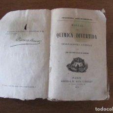 Libros antiguos: MANUAL DE QUIMICA DIVERTIDA 1870 PORTADA MAL ESTADO. Lote 103303347