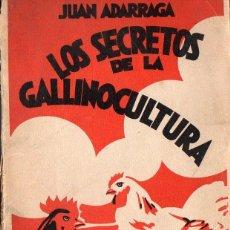 Libros antiguos: J. ADARRAGA : LOS SECRETOS DE LA GALLINOCULTURA (TOLOSA, 1934). Lote 103478803