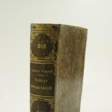 Libros antiguos: TABLAS LOGARÍTMICAS, 1868, EZEQUIEL CALBET Y JOSE BONET, BARCELONA.18X25CM. Lote 103480435