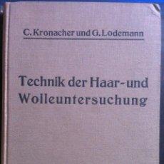 Libros antiguos: KRONACHER & LODEMANN. TECHNIK DER HAAR- UND WOLLEUNTERSUCHUNG. 1930. Lote 103643219