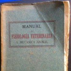 Libros antiguos: MOYANO. MANUAL DE FISIOLOGÍA VETERINARIA Y MECÁNICA ANIMAL. 1913. Lote 103643379