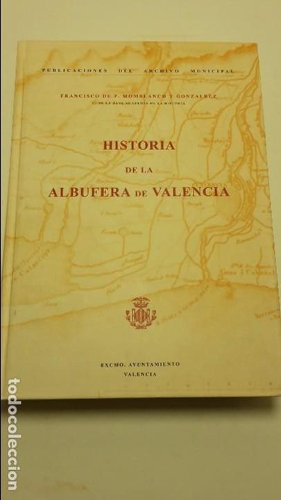 HISTORIA DE LA ALBUFERA DE VALENCIA. - MOMBLANCH Y GONZALEZ, (Libros Antiguos, Raros y Curiosos - Ciencias, Manuales y Oficios - Bilogía y Botánica)
