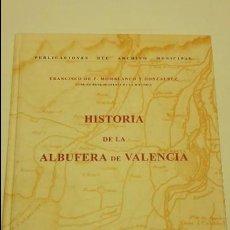 Libros antiguos: HISTORIA DE LA ALBUFERA DE VALENCIA. - MOMBLANCH Y GONZALEZ, . Lote 103709515