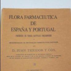 Libros antiguos: FLORA FARMACÉUTICA DE ESPAÑA Y PORTUGAL FACSÍMIL DE 1871 JUAN TEIXIDOR .TOMO II. Lote 103711223