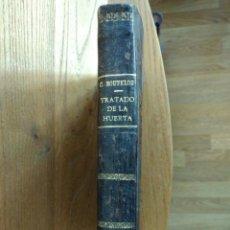 Libros antiguos: TRATADO DE LA HUERTA O MÉTODO DE CULTIVAR TODA CLASE DE HORTALIZAS POR CLAUDIO BOUTELOU.. Lote 103746054