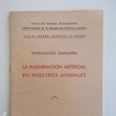 Libros antiguos: LA INSEMINACIÓN ARTIFICIAL EN NUESTROS ANIMALES, DIVULGACIÓN GANADERA, 1953 (VER FOTOS DEL LOTE). Lote 103999179