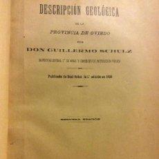 Libros antiguos: DESCRIPCIÓN GEOLÓGICA DE LA PROVINCIA DE OVIEDO- GUILLERMO SCHULZ- EDICIÓN DE 1900- ENCUADERNADO. Lote 104098739