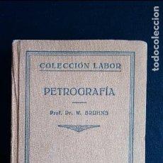 Libros antiguos: PETROGRAFÍA. PROF. DR. W. BRUHNS. EDITORIAL LABOR. PRIMERA EDICIÓN, 1928.. Lote 104360847