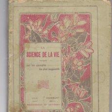 Libros antiguos: LA SCIENCE DE LA VIE, ENSEIGNEE PAR EXEMPLES LES PLUS FRAPPANTS , EPISODES CONTEMPORAINS. Lote 104382635