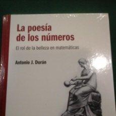 Libros antiguos: LA POESÍA DE LOS NÚMEROS , EL ROL DE LA BELLEZA EN MATEMÁTICAS - ANTONIO J. DURÁN. Lote 104384719