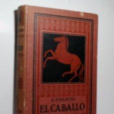 Libros antiguos: EL CABALLO. VOLPINI CARLOS. 1922. Lote 104448571