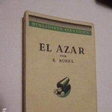Libros antiguos: EL AZAR. E. BOREL. ED. MONTANER Y SIMON, 1935. 331 PP. . Lote 104466247