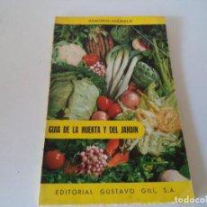 Libros antiguos: GUIA DE LA HUERTA Y DEL JARDIN.GUSTAVO GILI. Lote 104849495
