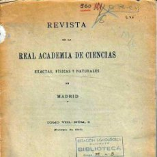 Libros antiguos: REVISTA REAL ACADEMIA CIENCIAS EXACTAS FISICAS Y NATURALES Nº 8, 1910. Lote 105059183