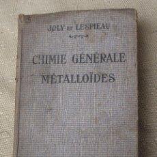 Libros antiguos: CHIMIE GENERALE METALLOIDES. PARIS 1911.. Lote 105632135