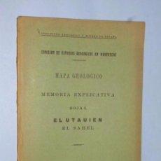 Libros antiguos: MAPA GEOLÓGICO. MEMORIA EXPLICATIVA. HOJAS EL UTAUIEN EL SAHEL. Lote 105705415