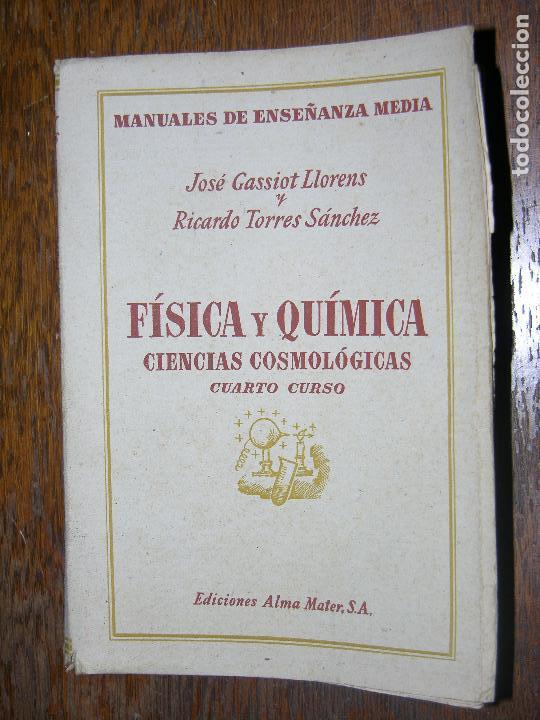 (F.1) FÍSICA Y QUÍMICA,CIENCIAS COSMOLÓGICAS CUARTO CURSO AÑO 1944 (Libros Antiguos, Raros y Curiosos - Ciencias, Manuales y Oficios - Física, Química y Matemáticas)