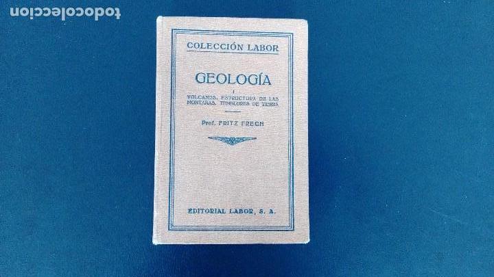 Libros antiguos: GEOLOGÍA I, II Y III. FRITZ FRECH. COLECCIÓN LABOR. PRIMERA EDICIÓN, 1926. (3 VOL.) - Foto 3 - 106359895