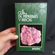 Libros antiguos: GUÍA DE MINERALES Y ROCAS GRIJALBO. Lote 106533427