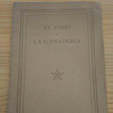 Libros antiguos: EL YODO Y LA GANADERÍA. FRANK EWART CORRIE. LONDRES FEBRERO DE 1929. Lote 106615082