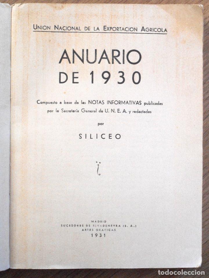 Libros antiguos: UNIÓN NACIONAL DE LA EXPORTACIÓN AGRÍCOLA - ANUARIO DE 1930 - POR SILICEO - Foto 3 - 107129123