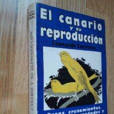 Libros antiguos: EL CANARIO Y SU REPRODUCCIÓN: ORIGEN Y RAZAS - CUARTA EDICIÓN, NOVIEMBRE 1935 / L. CARRERAS. Lote 105598447