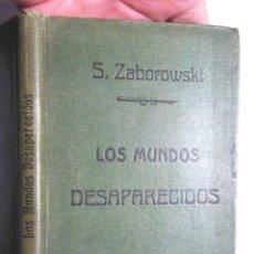 Libros antiguos: LOS MUNDOS DESAPARECIDOS S ZABOROWSKI CA 1912 F. GRANADA Y C.ª EDITORES, GRABADOS TRAD G. DE BOLDERS. Lote 108008431