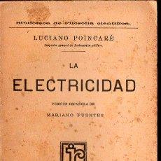 Libros antiguos: LUCIANO POINCARÉ : LA ELECTRICIDAD (GUTENBERG JOSÉ RUIZ, 1909). Lote 108297723